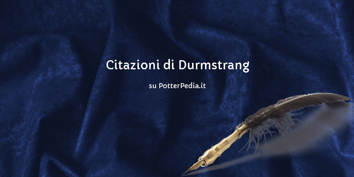 Citazioni Di Durmstrang Su Harry Potter Enciclopedia Potterpedia It By Harryweb Net It is located in the northernmost regions of norway or sweden. citazioni di durmstrang su harry potter