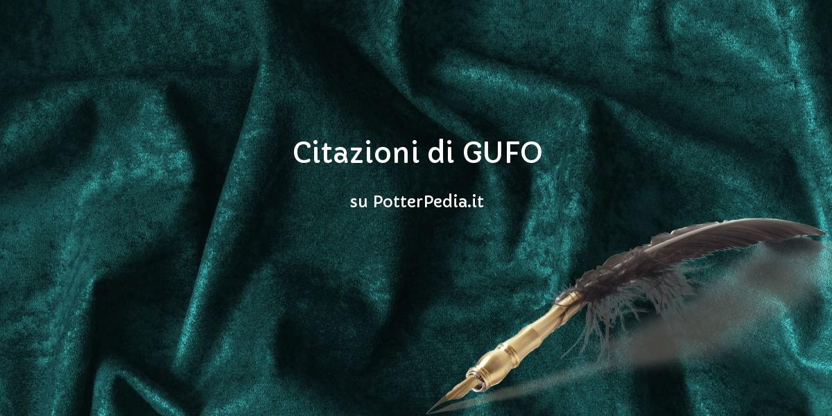 Citazioni di GUFO su Harry Potter Enciclopedia - PotterPedia