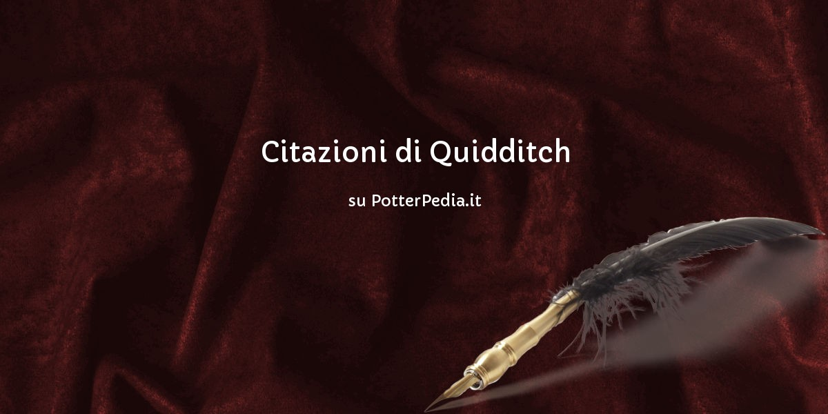 Citazioni Di Quidditch Su Harry Potter Enciclopedia